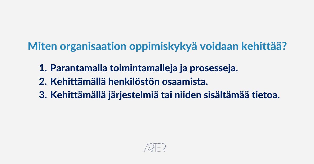Millainen on oppiva organisaatio - Miten organisaation oppimiskykyä voi kehittää, Markus Meurman Arter Oy