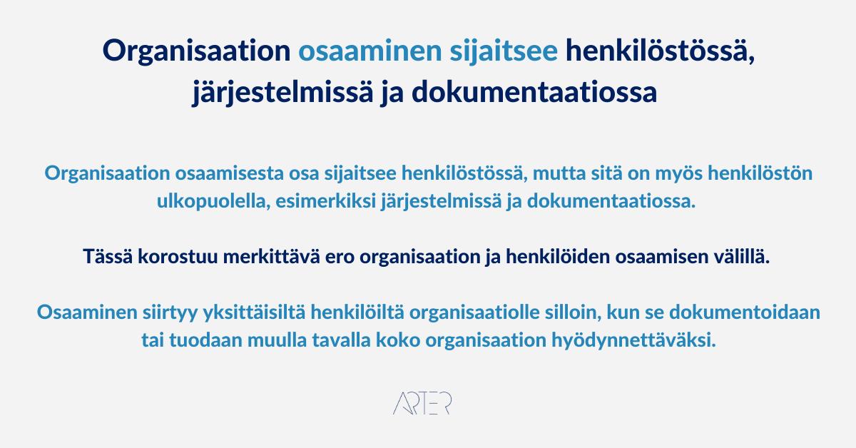 Millainen on oppiva organisaatio - Oppiminen sijaitsee henkilöstössä, järjestelmissä ja dokumentaatiossa, Markus Meurman Arter Oy