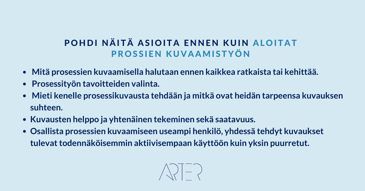 Muistilista - pohdi näitä asioita ennen prosessien kuvaamistyön aloittamista, Arter Oy