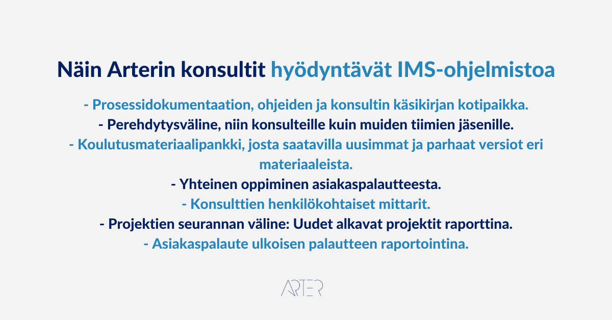 Onnistu prosessityössä - Miten Arterilla hyödynnetään IMS-ohjelmistoa, Markus Meurman Arter Oy