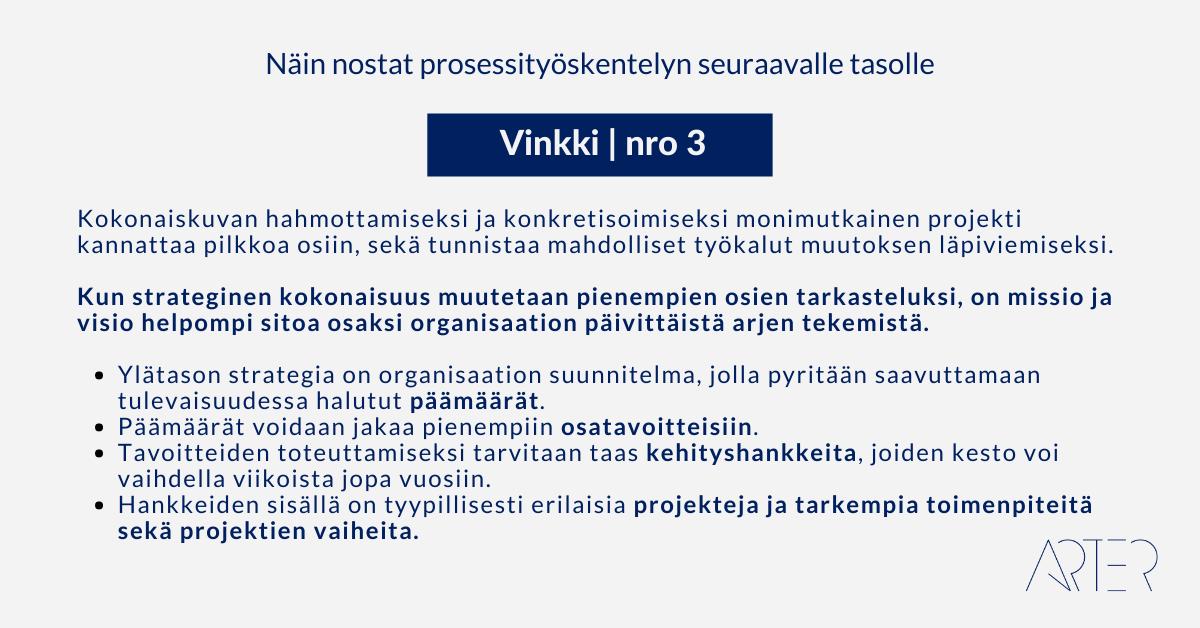 Näin nostat prosessityöskentelyn seuraavalle tasolle: Vinkki 3: Kokonaiskuvan hahmottamiseksi ja konkretisoimiseksi monimutkainen projekti kannattaa pilkkoa osiin, sekä tunnistaa mahdolliset työkalut muutoksen läpiviemiseksi.